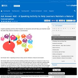 Ask Answer Add - A Speaking Activity to Help Learners Maintain a Natural Conversation