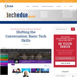 Shifting the Conversation: Basic Tech Skills - TechNotes Blog - TCEA