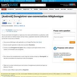 [Android] Enregistrer une conversation téléphonique