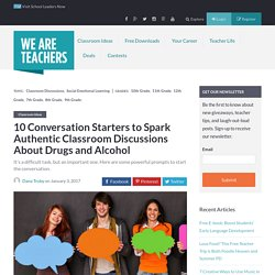 10 Conversation Starters to Spark Authentic Classroom Discussions About Drugs and Alcohol - WeAreTeachers