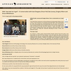 Mali: how bad can it get? – A conversation with Isaie Dougnon, Bruce Hall, Baz Lecocq, Gregory Mann and Bruce Whitehouse