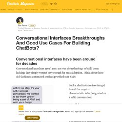 Conversational Interfaces Breakthroughs And Good Use Cases For Building ChatBots?