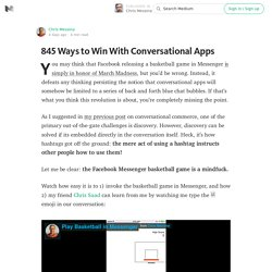 845 Ways to Win With Conversational Apps — Chris Messina