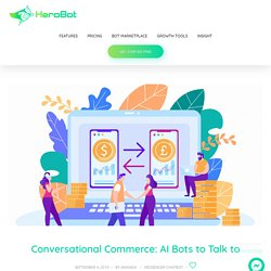 Conversational Commerce: AI Bots to Talk to