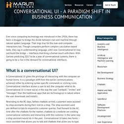 Conversational UI - A paradigm shift in business communication