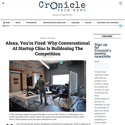 Alexa, You're Fired: Why Conversational AI Startup Clinc Is Bulldozing The Competition – Cronicle Press