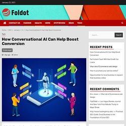 How Conversational AI Can Help Boost Conversion – Foldot
