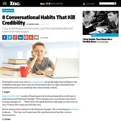 8 Conversational Habits That Kill Credibility