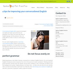 4 tips for improving your conversational EnglishSpoken English Practice