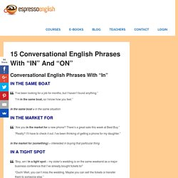 "15 Conversational English phrases with ""IN"" and ""ON"" – Espresso English"