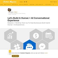 Let's Build A Human + AI Conversational Experience – Chatbots Magazine