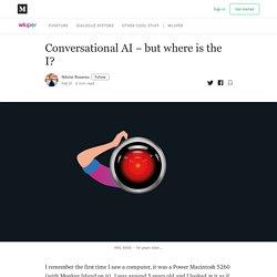 Conversational AI ‒ but where is the I? - Wluper Blog - Medium