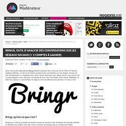 Bringr, outil d'analyse des conversations sur les réseaux sociaux (+ 3 comptes à gagner)