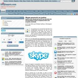 Skype poursuivi en justice, apr s avoir refus de fournir les donn es de conversations entre 2 suspects dans une enqu te criminelle