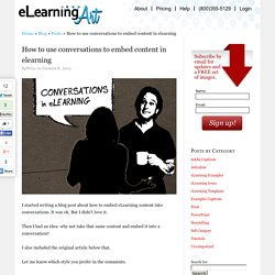 How to use conversations to embed content in elearning
