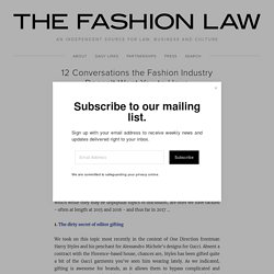 12 Conversations the Fashion Industry Doesn't Want You to Have — The Fashion Law