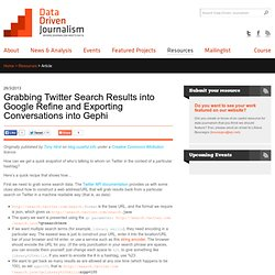 Grabbing Twitter Search Results into Google Refine and Exporting Conversations into Gephi