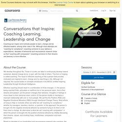 Conversations that Inspire: Coaching Learning, Leadership and Change - Case Western Reserve University