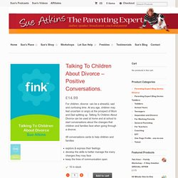 Talking To Children About Divorce – Positive Conversations.