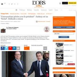 """""""Conversations privées avec le président"""" : Sarkozy est un """"brutal"""". Hollande a raison"""