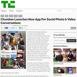 Chumkee Launches New App For Social Photo & Video Conversations
