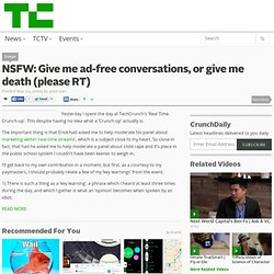 NSFW: Give me ad-free conversations, or give me death (please RT