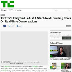 Twitter's EarlyBird Is Just A Start. Next: Building Deals On Real-Time Conversations