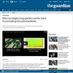 How an empty crisp packet can be used to eavesdrop on conversations