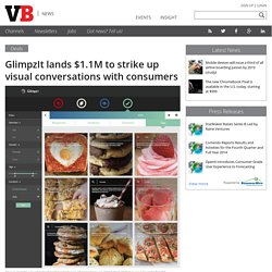 GlimpzIt lands $1.1M to strike up visual conversations with consumers