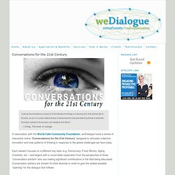 Conversations for the 21st Century - weDialogue