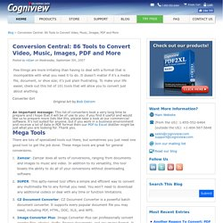 Conversion Central: 101 Tools to Convert Video, Music, Images, PDF and More