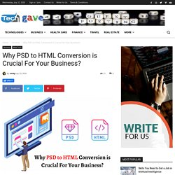 Why PSD to HTML Conversion is Crucial For Your Business?