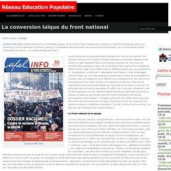 La conversion laïque du front national - Réseau Education Populaire
