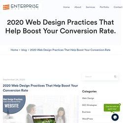 2020 Web Design Practices That Help Boost Your Conversion Rate - Enterprise
