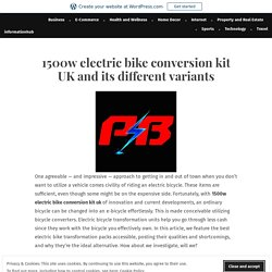 1500w electric bike conversion kit UK and its different variants – informationhub