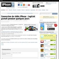 Conversion de vidéo iPhone : logiciel gratuit pendant quelques jours - iPhone 4, iPad, iPod Touch : le blog iPhon.fr