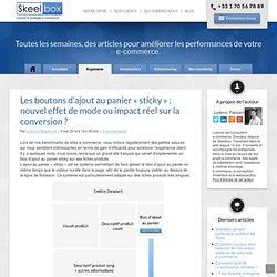 Les boutons d'ajout au panier «sticky» : nouvel effet de mode ou impact réel sur la conversion ? – ★ Stratégie, Gestion & Optimisation E-commerce / SKEELBOX Paris
