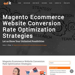 Magento Ecommerce Website Conversion Rate Optimization Strategies - Adit Australia