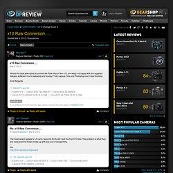 x10 Raw Conversion.....: Fujifilm FinePix Talk Forum
