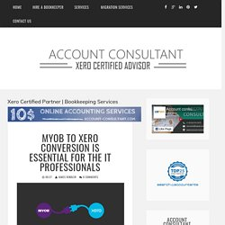 Myob to Xero Conversion Is Essential For The IT Professionals