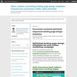 Conversion centered optimized responsive landing page design templates - Clean, creative, converting landing page design templates to boost your conversion, traffic, sales and leads