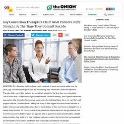 Gay Conversion Therapists Claim Most Patients Fully Straight By The Time They Commit Suicide
