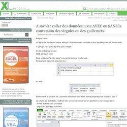 A savoir : coller des données texte AVEC ou SANS la conversion des virgules ou des guillemets