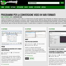 Conversione video - Programmi per la conversione video in vari formati