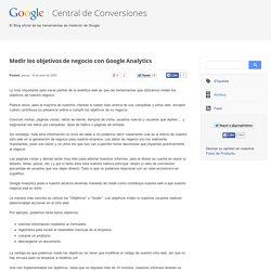 Central de Conversiones: Medir los objetivos de negocio con Google Analytics