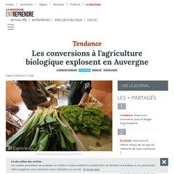 LAMONTAGNE 23/03/17 Tendance - Les conversions à l'agriculture biologique explosent en Auvergne