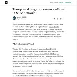 The optimal usage of ConversionValue in SKAdnetwork