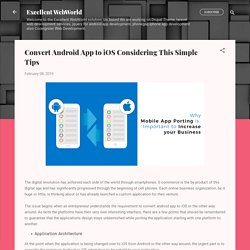 Convert Android App to iOS Considering This Simple Tips
