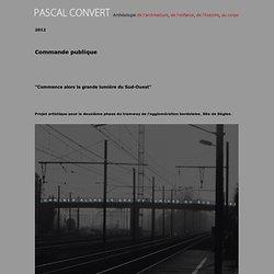 """""""Commence alors la grande lumière du Sud Ouest"""" - Pascal Convert/Commande publique"""