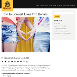 How To Convert Likes Into Dollars